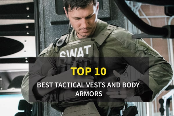 Top Rated 10 Best Tactical Vests and Body Armors 2021