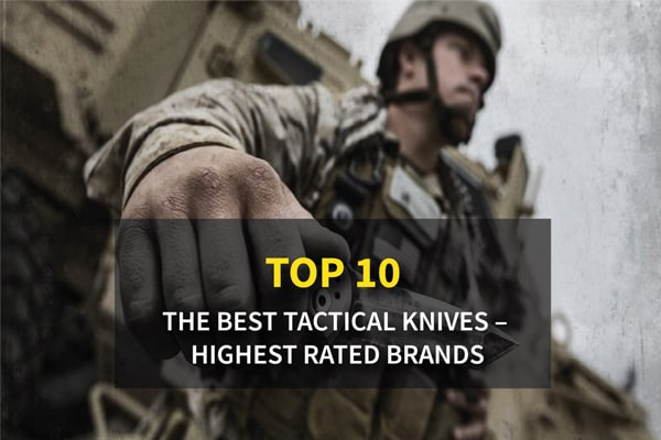Top 10 The Best Tactical Knives - Highest Rated Brands