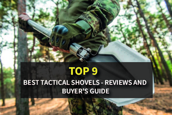 Top Rated 9 Best Tactical Shovels - Reviews And Buyer's Guide