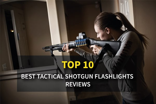 The 10 Best Tactical Flashlights for Shotgun Reviews In 2021