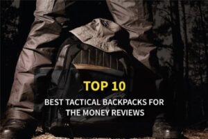 Top 10 Best Tactical & Military Backpacks for The Money Reviews