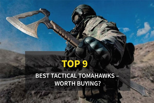 Top 9 Best Tactical Tomahawks for The Money